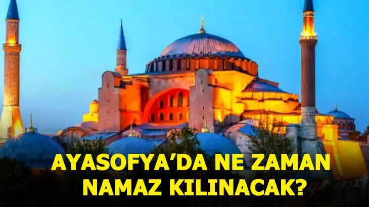 Ayasofya cami mi oldu? Ayasofya'da ilk namaz ne zaman kılınacak, hangi gün?