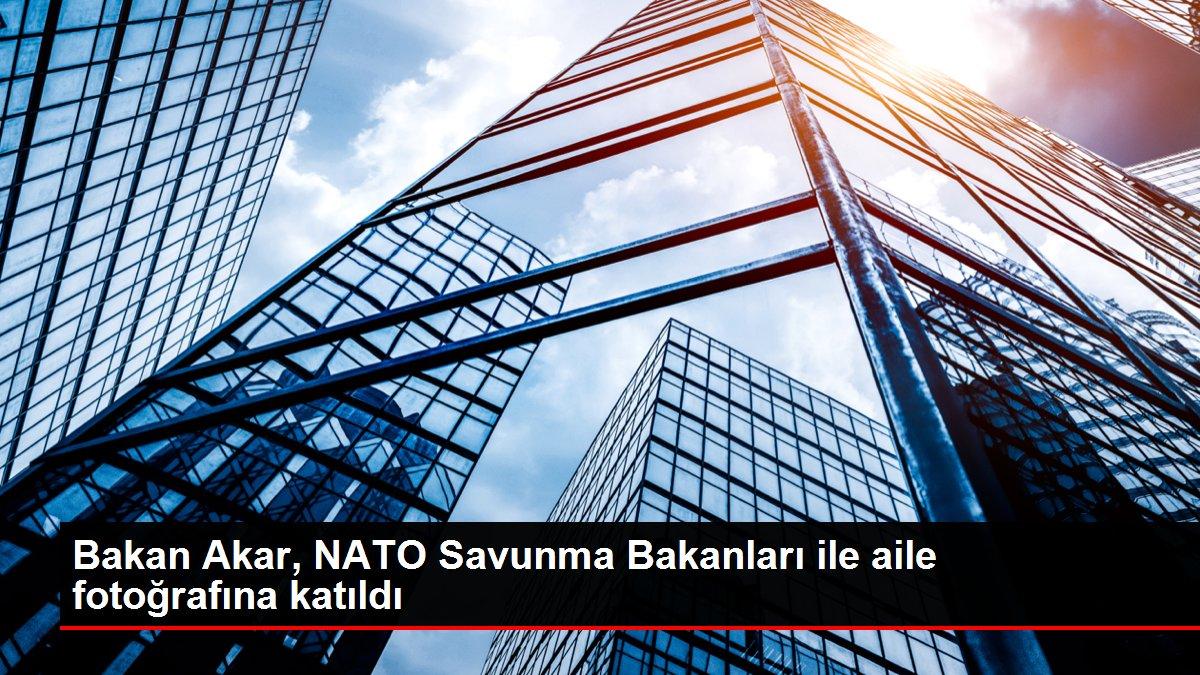 Bakan Akar, NATO Savunma Bakanları ile aile fotoğrafına katıldı